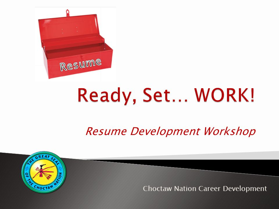 Resume Development Workshop Choctaw Nation Career Development