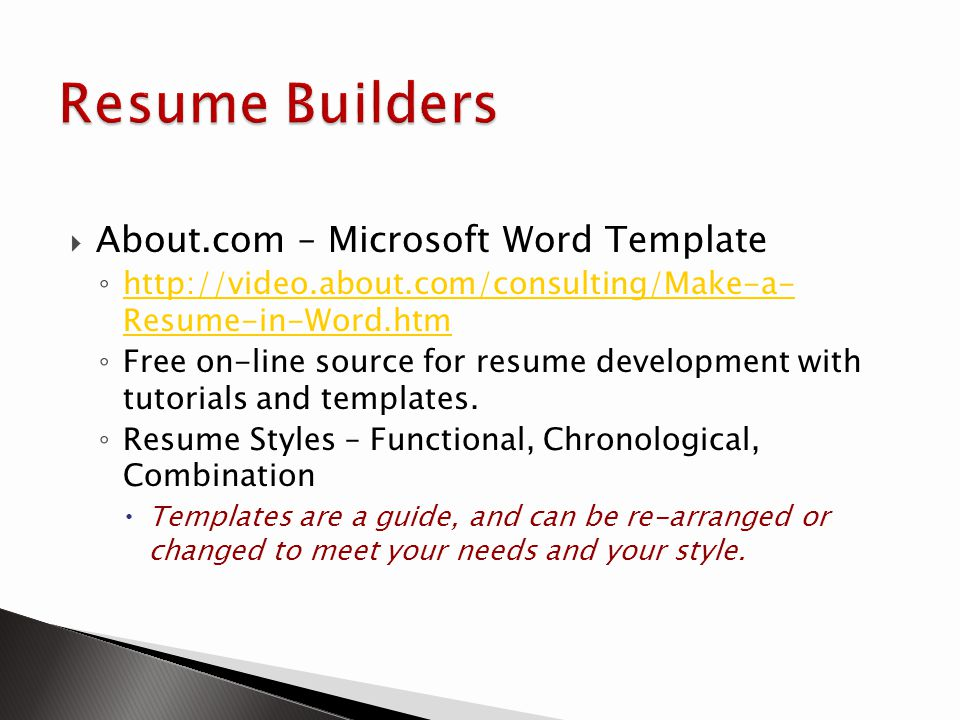 About.com – Microsoft Word Template http://video.about.com/consulting/Make-a- Resume-in-Word.htm http://video.about.com/consulting/Make-a- Resume-in-W