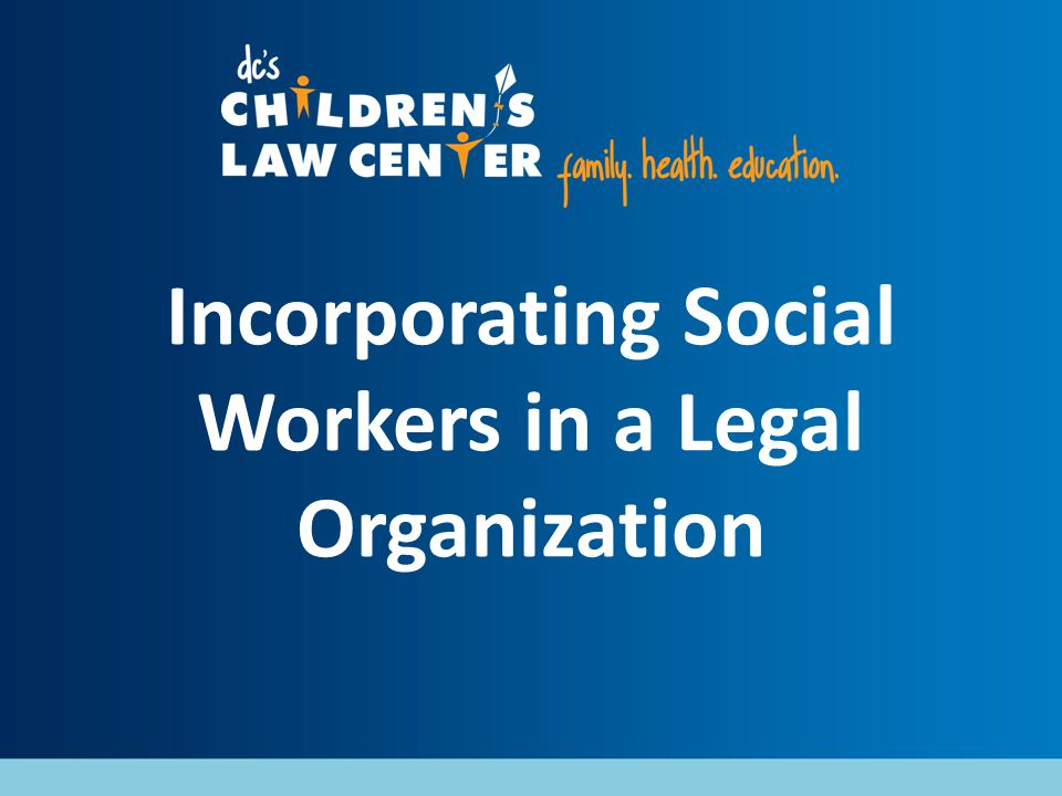 Incorporating Social Workers in a Legal Organization