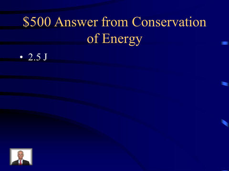 $500 Question from Conservation of Energy An object starting with 20 J of potential energy rolls down a hill.