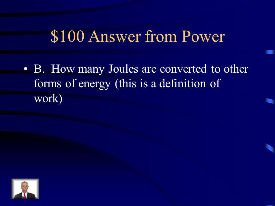 $100 Question from Power Which of the following is not a definition of power.
