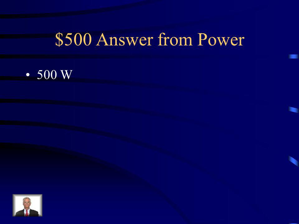 $500 Question from Power How powerful is a weight lifter who lifts a 400N weight 2 m in 1.6 seconds