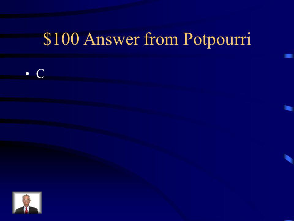 $100 Question from Potpourri Which force does the most work