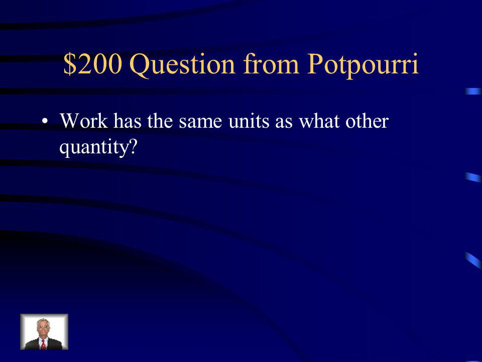 $100 Answer from Potpourri C