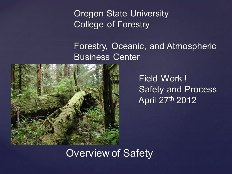 { Oregon State University College of Forestry Forestry, Oceanic, and Atmospheric Business Center Field Work .