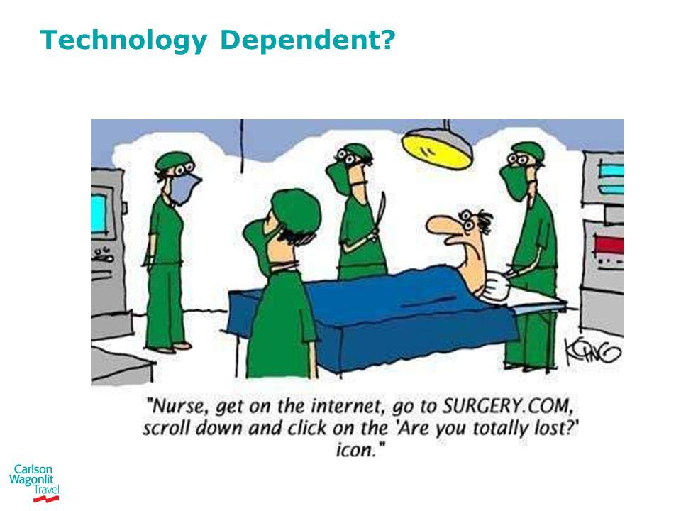 Technology Dependent?