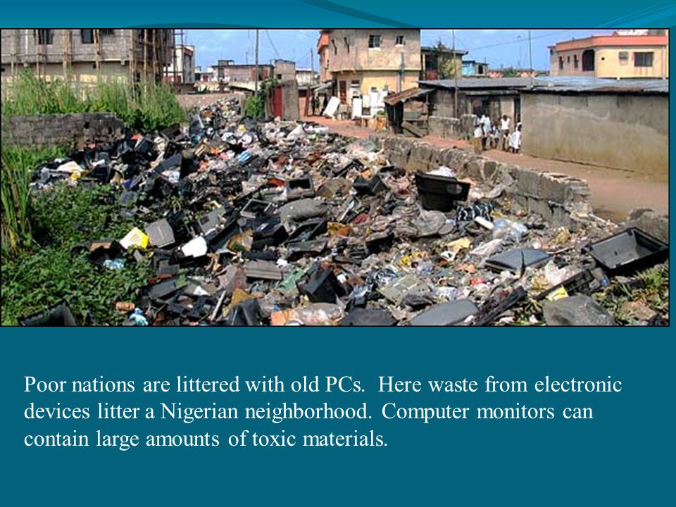 Poor nations are littered with old PCs.