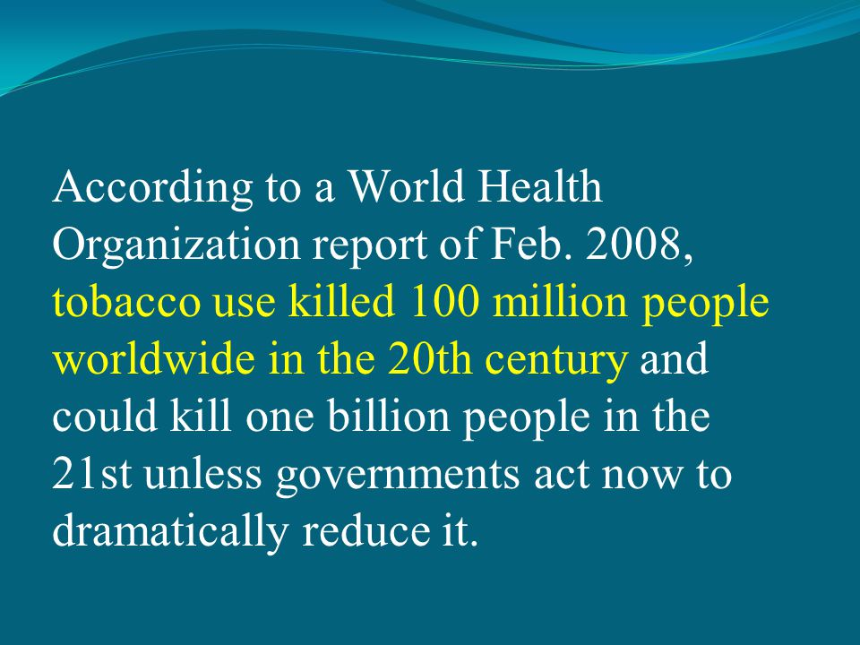 According to a World Health Organization report of Feb.