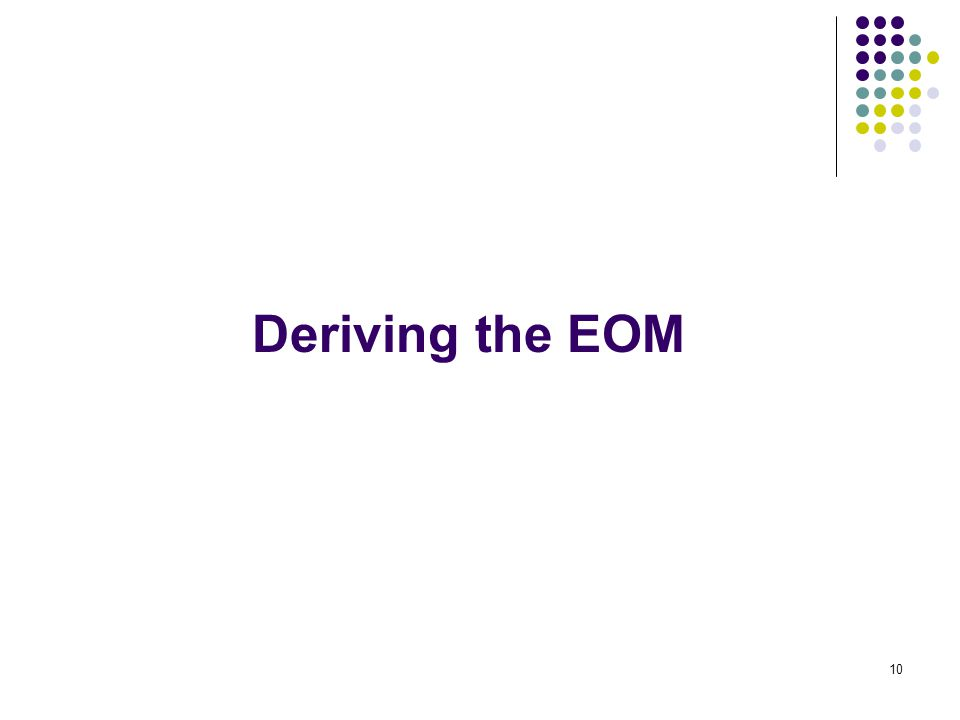 Deriving the EOM 10