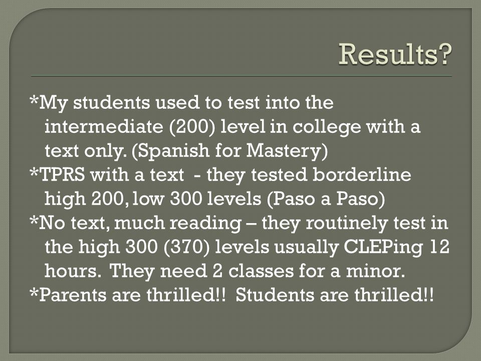 *My students used to test into the intermediate (200) level in college with a text only.