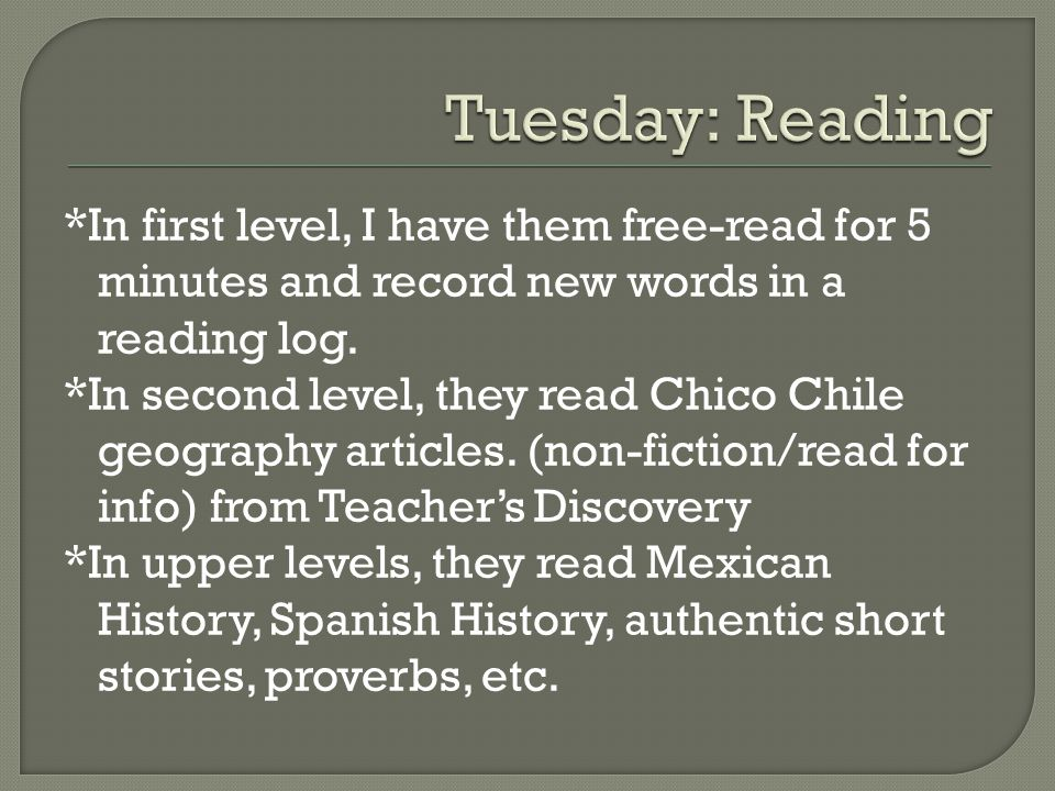 *In first level, I have them free-read for 5 minutes and record new words in a reading log.