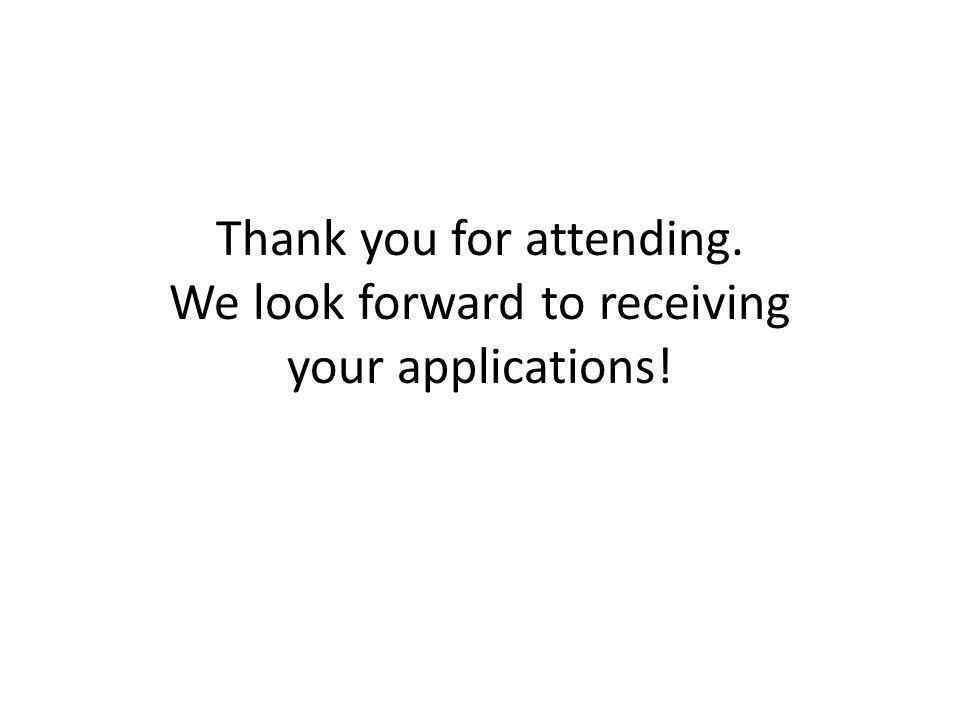 Thank you for attending. We look forward to receiving your applications!