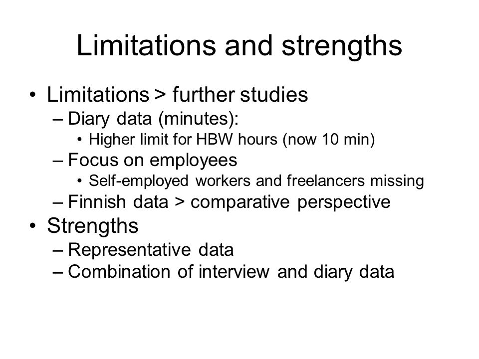 Limitations and strengths Limitations > further studies –Diary data (minutes): Higher limit for HBW hours (now 10 min) –Focus on employees Self-employed workers and freelancers missing –Finnish data > comparative perspective Strengths –Representative data –Combination of interview and diary data