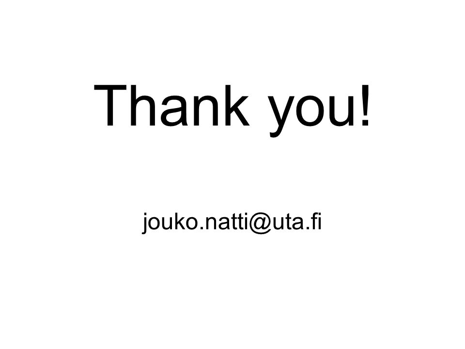 Thank you! jouko.natti@uta.fi