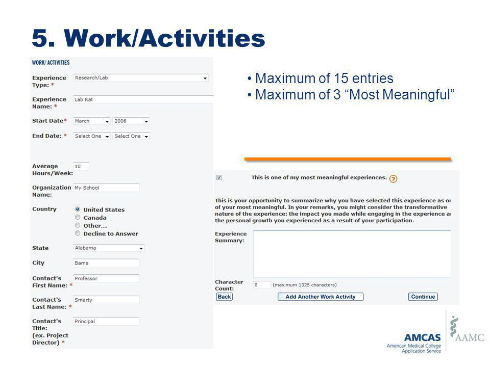 5. Work/Activities Maximum of 15 entries Maximum of 3 Most Meaningful