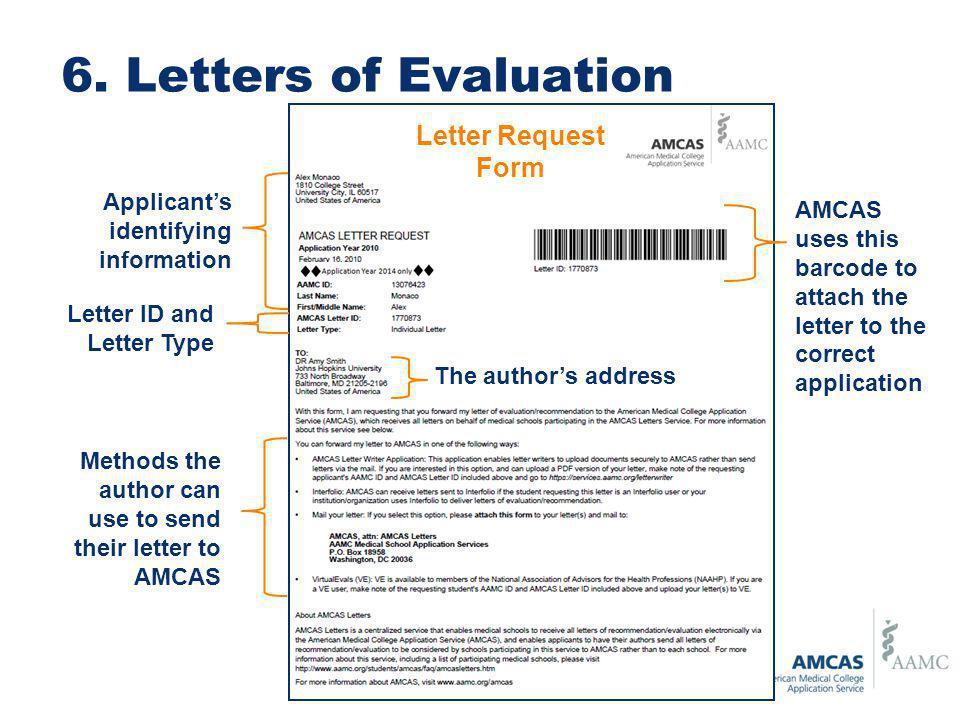 6. Letters of Evaluation Applicants identifying information The authors address AMCAS uses this barcode to attach the letter to the correct applicatio