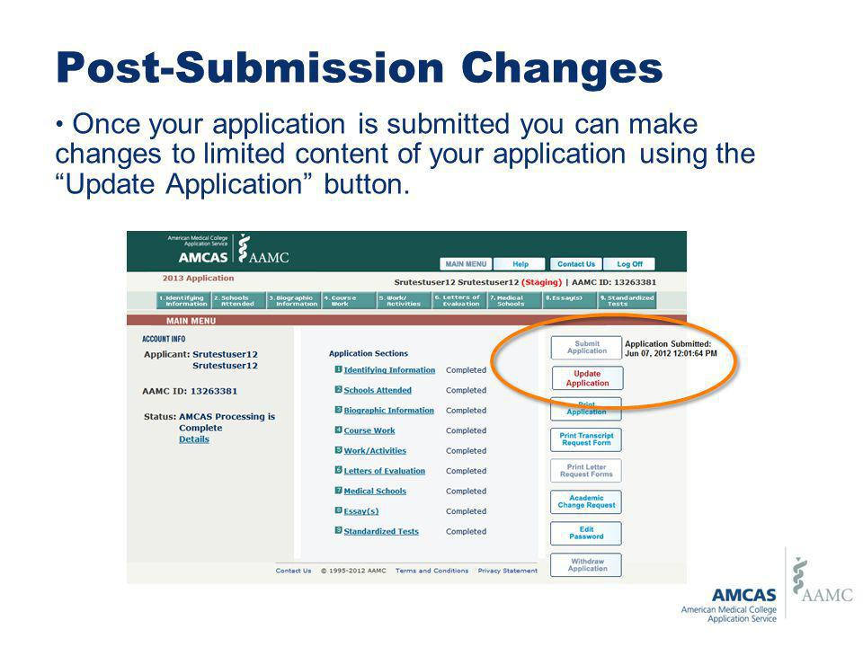 Post-Submission Changes Once your application is submitted you can make changes to limited content of your application using the Update Application button.