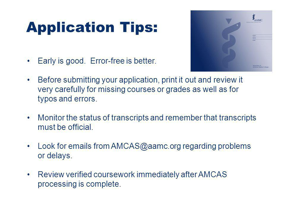 Application Tips: Early is good. Error-free is better.
