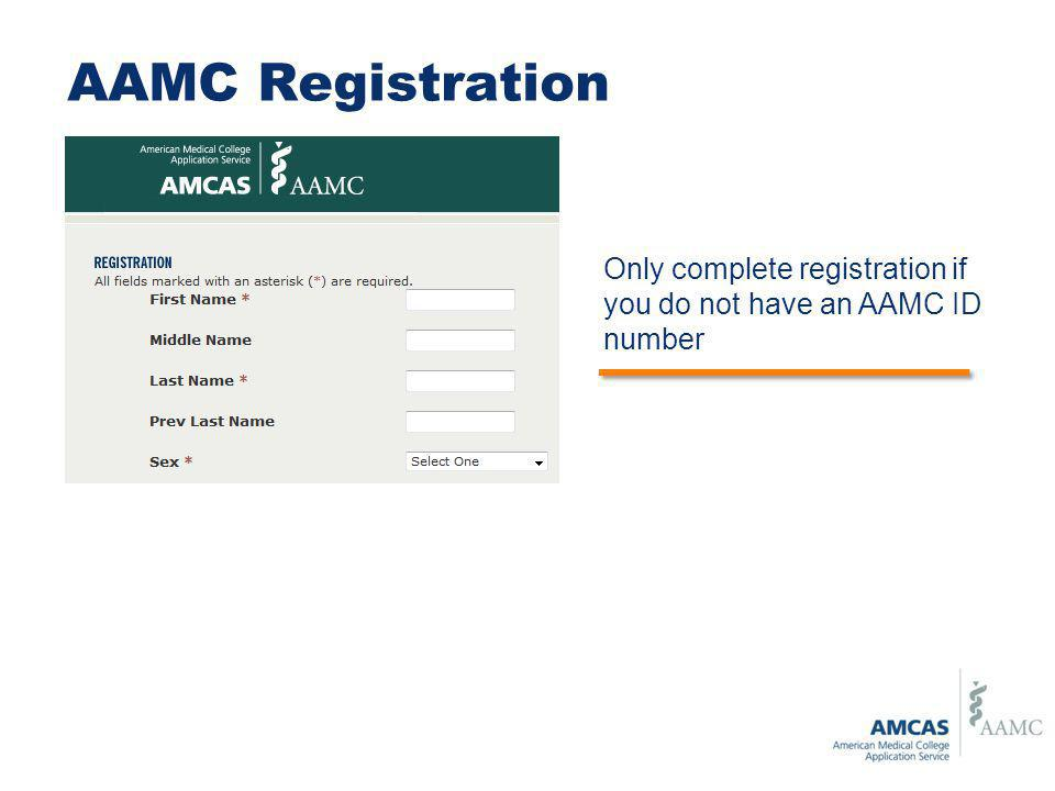 AAMC Registration Only complete registration if you do not have an AAMC ID number