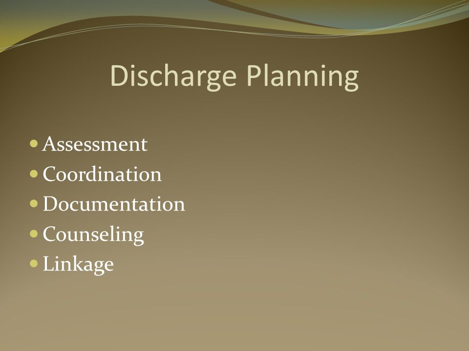 Discharge Planning Assessment Coordination Documentation Counseling Linkage