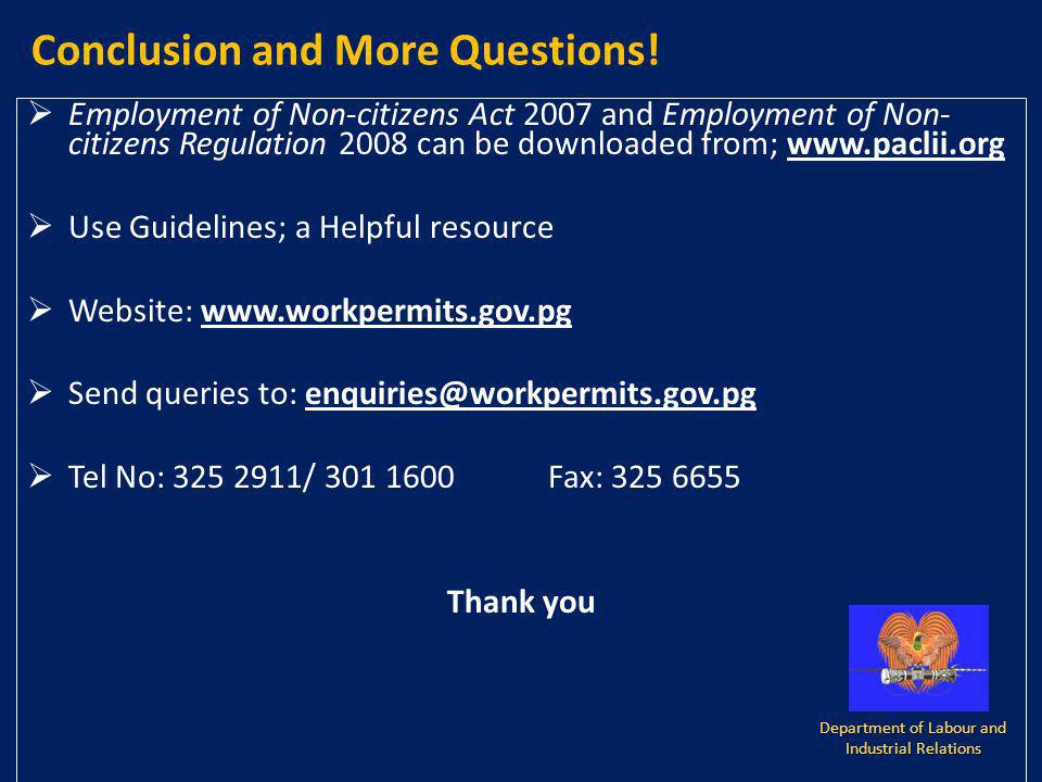 Employment of Non-citizens Act 2007 and Employment of Non- citizens Regulation 2008 can be downloaded from; www.paclii.org Use Guidelines; a Helpful r