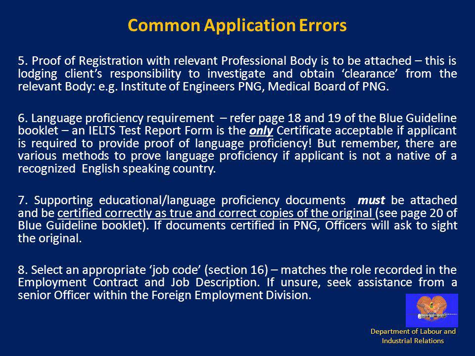 Common Application Errors 5. Proof of Registration with relevant Professional Body is to be attached – this is lodging clients responsibility to inves