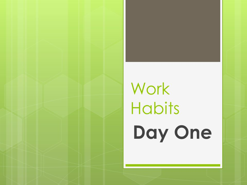 Work Habits Day 2