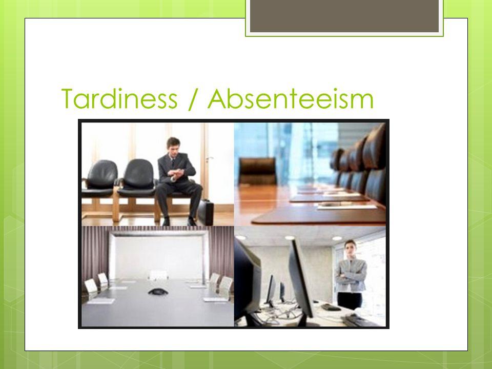 Tardiness / Absenteeism