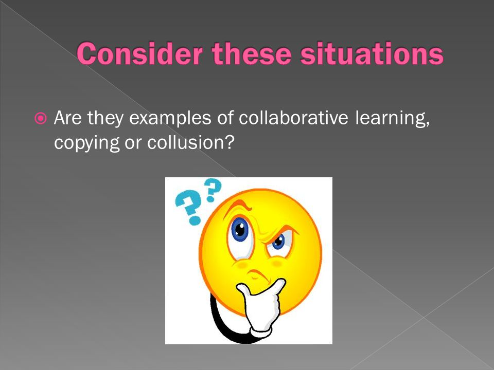 Are they examples of collaborative learning, copying or collusion?