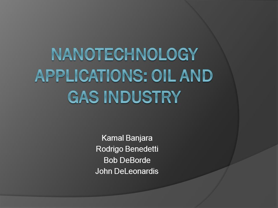 Overview Oil and Gas Industry Nanotechnology in the Industry Applications http://kiaostherealitytraveler.blogspot.com/2008/08/how-do-you- like-this-reailty.html