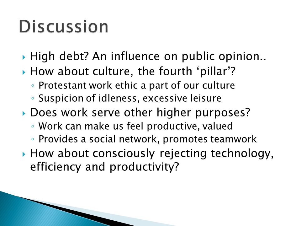 High debt. An influence on public opinion.. How about culture, the fourth pillar.