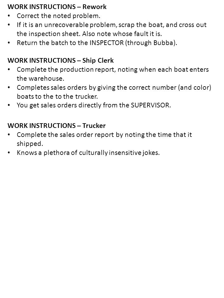 WORK INSTRUCTIONS – Rework Correct the noted problem. If it is an unrecoverable problem, scrap the boat, and cross out the inspection sheet. Also note