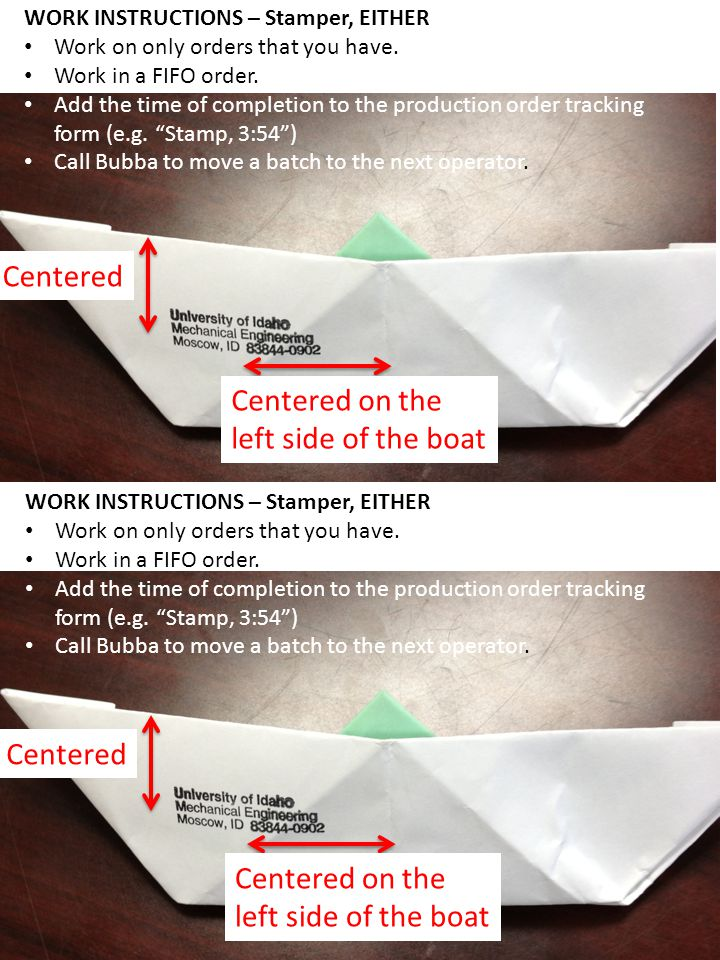 Centered Centered on the left side of the boat Centered Centered on the left side of the boat WORK INSTRUCTIONS – Stamper, EITHER Work on only orders