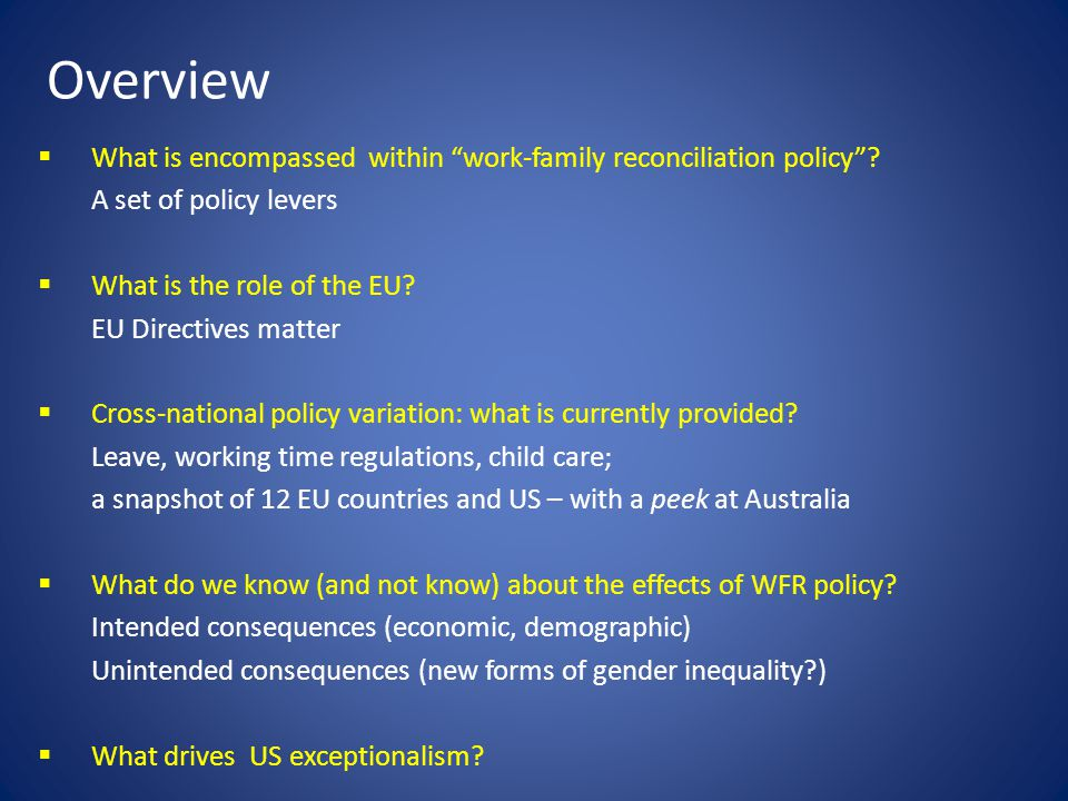 Overview What is encompassed within work-family reconciliation policy.