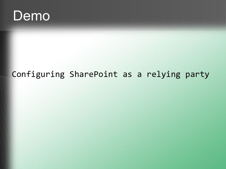 Demo Configuring SharePoint as a relying party