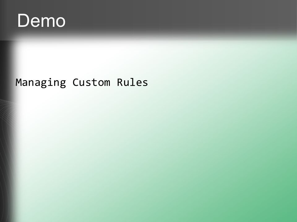 Demo Managing Custom Rules