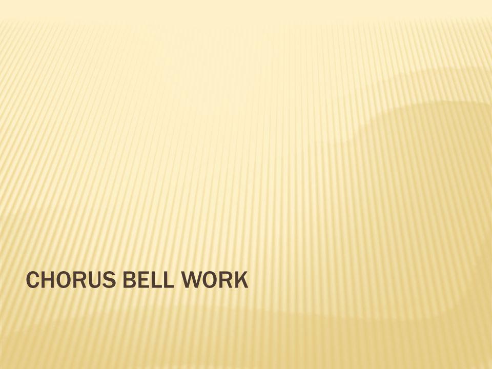 CHORUS BELL WORK