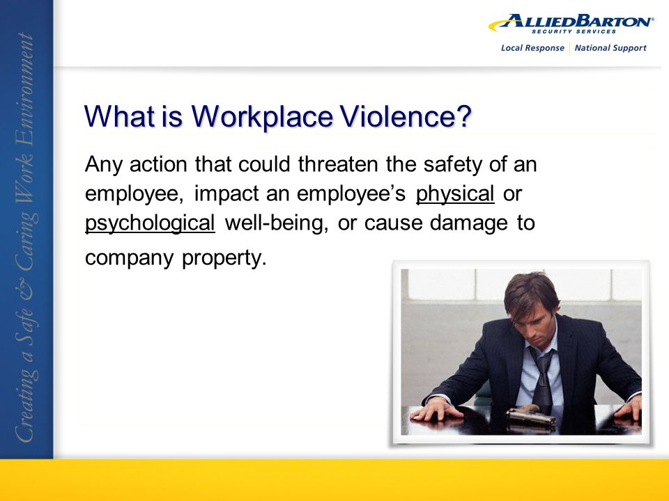 hat is Workplace Violence. What is Workplace Violence.