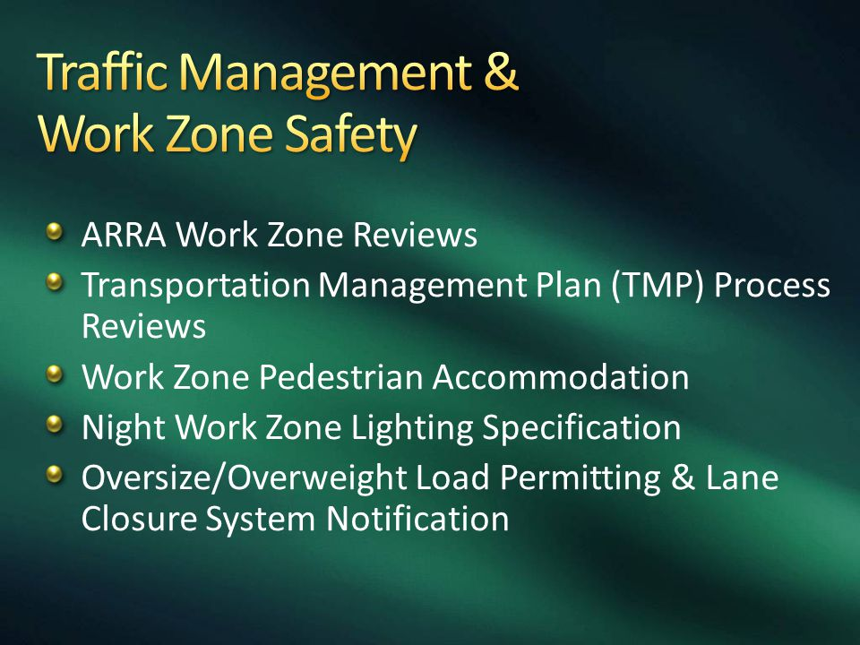 ARRA Work Zone Reviews Transportation Management Plan (TMP) Process Reviews Work Zone Pedestrian Accommodation Night Work Zone Lighting Specification