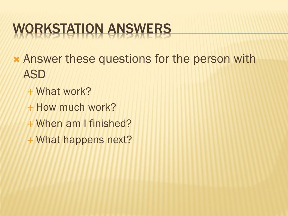 Answer these questions for the person with ASD What work.