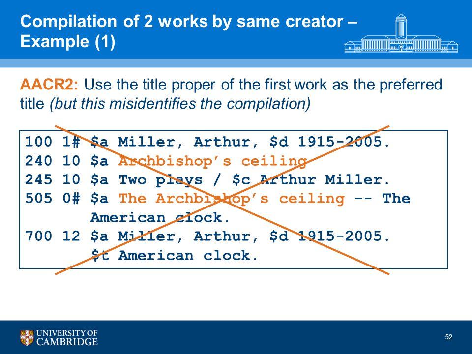 100 1# $a Miller, Arthur, $d 1915-2005. 240 10 $a Archbishops ceiling 245 10 $a Two plays / $c Arthur Miller. 505 0# $a The Archbishops ceiling -- The