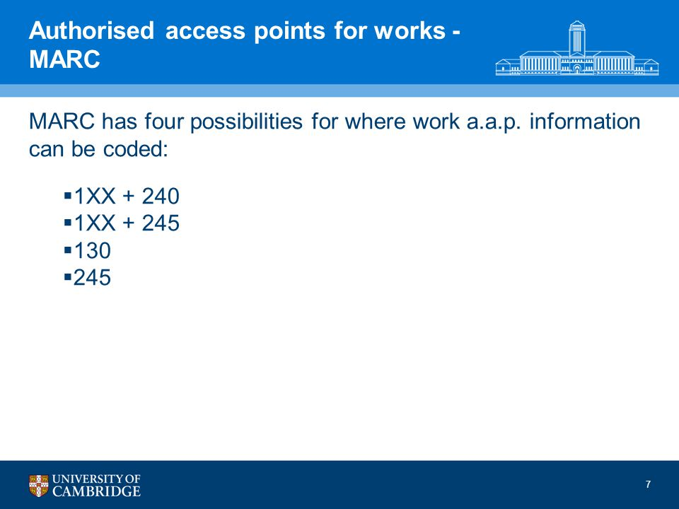 7 Authorised access points for works - MARC MARC has four possibilities for where work a.a.p.