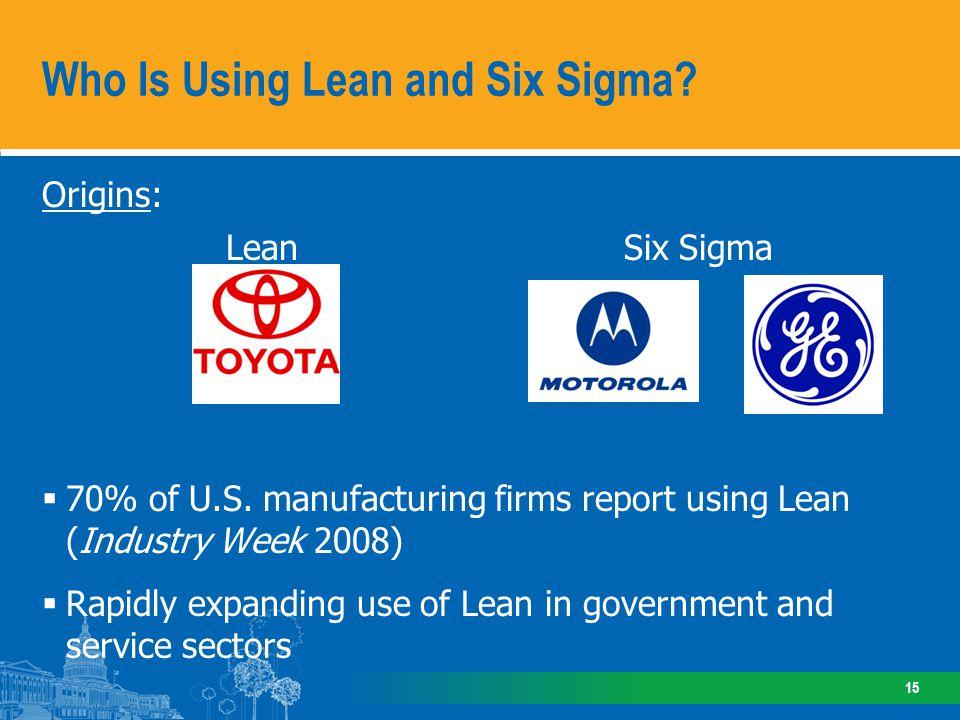 Origins: Lean Six Sigma 70% of U.S.