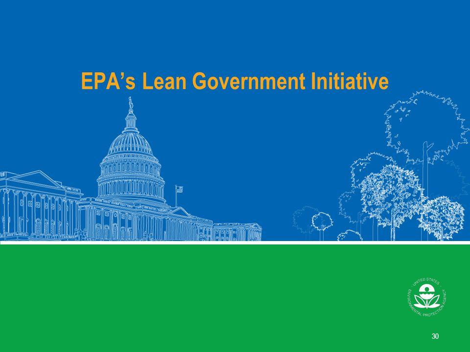 EPAs Lean Government Initiative 30