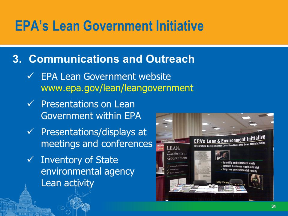 3.Communications and Outreach EPA Lean Government website www.epa.gov/lean/leangovernment Presentations on Lean Government within EPA Presentations/di