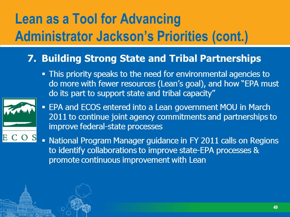 7.Building Strong State and Tribal Partnerships This priority speaks to the need for environmental agencies to do more with fewer resources (Leans goa
