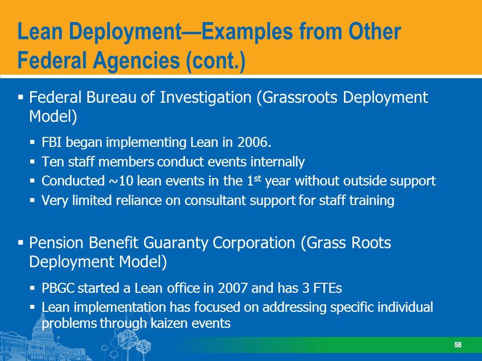 Federal Bureau of Investigation (Grassroots Deployment Model) FBI began implementing Lean in 2006.