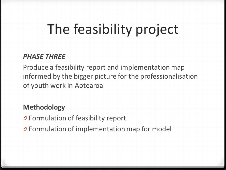 The feasibility project PHASE THREE Produce a feasibility report and implementation map informed by the bigger picture for the professionalisation of