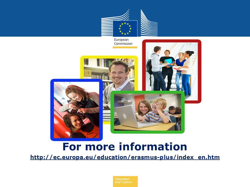 Education and Culture For more information http://ec.europa.eu/education/erasmus-plus/index_en.htm
