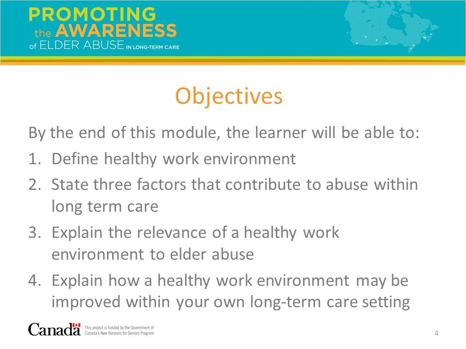 Objectives By the end of this module, the learner will be able to: 1.Define healthy work environment 2.State three factors that contribute to abuse wi